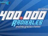 Imágen de la noticia: ¡Ya somos 400.000 Radikales!